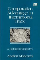 Comparative Advantage in International Trade: A Historical Perspective