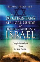 The Christian s Biblical Guide to Understanding Israel PDF