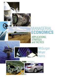 Managerial Economics Applications Strategies And Tactics Book PDF