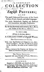 A compleat Collection of English Proverbs, also the most Celebrated Proverbs of the Scotch, Italian, French, Spanish and other Languages