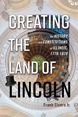 Creating the Land of Lincoln PDF