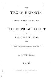 Texas Reports: Cases Argued and Decided in the Supreme Court of the State of Texas, Volume 82