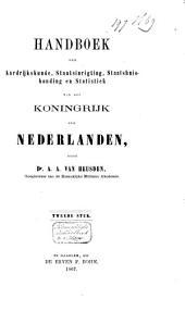 Handboek der aardrijkskunde, staatsinrigting, staatshuishouding en statistiek van het Koningrijk der Nederlanden: Volume 1