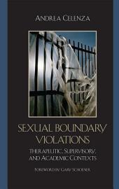 Sexual Boundary Violations: Therapeutic, Supervisory, and Academic Contexts