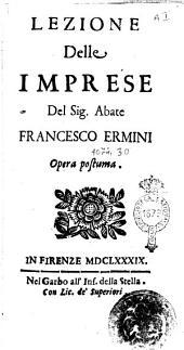 Lezione delle imprese del sig. abate Francesco Ermini opera postuma