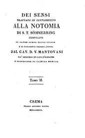Dei Sensi: Trattato In Supplimento Alla Notomia Di S. T. Sömmering ... Tomo II., Volume 8