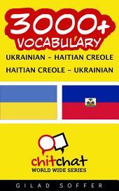 3000+ Ukrainian - Haitian Creole Haitian Creole - Ukrainian Vocabulary