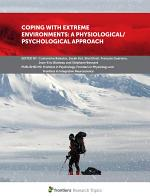 Coping With Extreme Environments: A Physiological/Psychological Approach