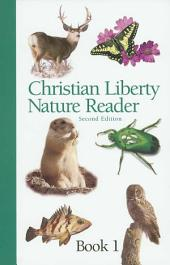 Christian Liberty Nature Reader: Volume 1