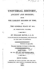 Universal History, Ancient and Modern: From the Earliest Records of Time, to the General Peace of 1801, Volume 25