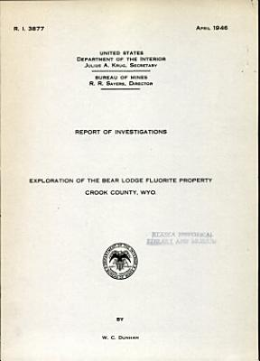 Exploration of Bear Lodge Fluorite Property  Crook County  Wyo