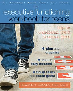 The Executive Functioning Workbook for Teens Book
