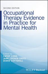 Occupational Therapy Evidence in Practice for Mental Health: Edition 2