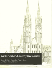 Historical and Descriptive Essays Accompanying a Series of Engraved Specimens of the Architectural Antiquities of Normandy