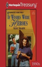 If Wishes Were Heroes