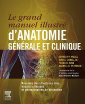 Le grand manuel illustré d'anatomie générale et clinique: Résumés des structures clés, encarts cliniques et photographies de dissection