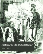 Pictures of Life and Character: From the Collection of Mr. Punch