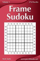 Frame Sudoku - Volume 1 - 276 Logic Puzzles