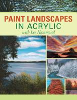 Paint Landscapes in Acrylic with Lee Hammond PDF