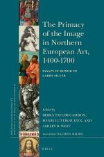 The Primacy of the Image in Northern European Art, 1400-1700