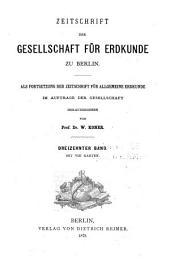 Zeitschrift der Gesellschaft für Erdkunde zu Berlin: Band 3;Band 13
