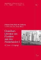 Grundkurs Literatur aus Flandern und den Niederlanden I: 12 Texte - 12 Zugänge