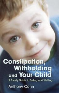 Constipation  Withholding and Your Child Book