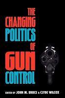 The Changing Politics of Gun Control PDF