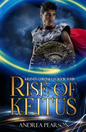 Rise of Keitus: Kilenya Chronicles, #4