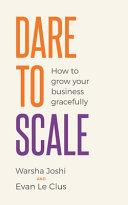 Dare to Scale