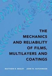 The Mechanics and Reliability of Films, Multilayers and Coatings