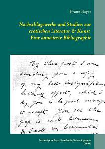 Nachschlagewerke und Studien zur erotischen Literatur   Kunst Eine annotierte Bibliographie PDF
