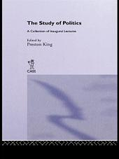 The Study of Politics: A Collection of Inaugural Lectures