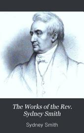 The Works of the Rev. Sydney Smith: Volume 1