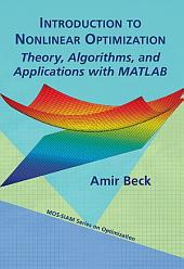 Introduction to Nonlinear Optimization: Theory, Algorithms, and Applications with MATLAB