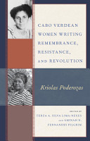 Cabo Verdean Women Writing Remembrance  Resistance  and Revolution PDF