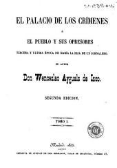 El Palacio de los crímenes, ó, El pueblo y sus opresores: tercera y última época de María la hija de un jornalero