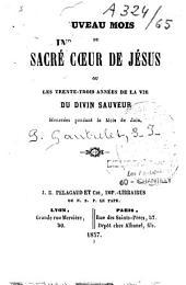 Nouveau mois du Sacré-Coeur de Jésus, ou les trente-trois années de la vie du Divin Sauveur honorées pendant le mois de juin