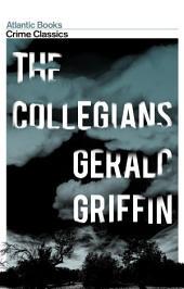 The Collegians: Crime Classics