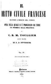 Il dritto civile francese secondo l'ordine del codice: opera nella quale si è procurato di unire la teoria alla pratica, Volume 4