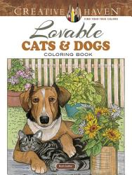 Creative Haven Lovable Cats and Dogs Coloring Book