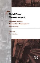 Fluid Flow Measurement: A Practical Guide to Accurate Flow Measurement, Edition 2