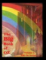 The Big Book of Oz  Volume 1  The Oz Series PDF
