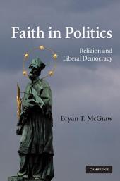 Faith in Politics: Religion and Liberal Democracy