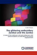 The Glittering Embroidery Zardozi and the Zardoz PDF