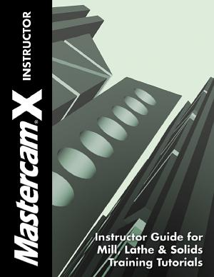 Mastercam Instructor Guide X