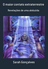 O Maior Contato Extraterrestre