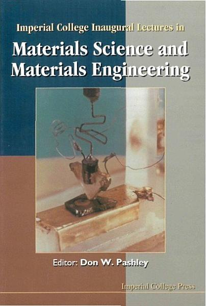 Download Imperial College Inaugural Lectures in Materials Science and Materials Engineering Book
