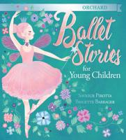 Orchard Ballet Stories for Young Children PDF