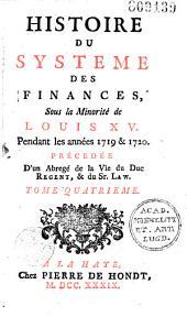 Histoire du système des finances sous la minorité de Louis XV pendant les années 1719 et 1720, précédée d'un abrégé de la vie du duc régent et du Sr. Law (par B. Marmont du Hautchamp): Volume1